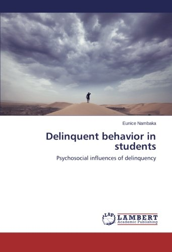Delinquent behavior in students: Psychosocial influences of delinquency