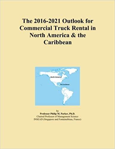 Book The 2016-2021 Outlook for Commercial Truck Rental in North America and the Caribbean