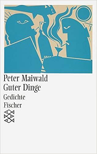 e32927c3b9d836 Guter Dinge (Fischer Taschenbücher)  Amazon.de  Peter Maiwald  Bücher