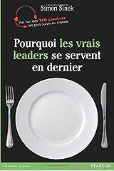 Pourquoi les vrais leaders se servent en dernier? (French Edition) Paperback
