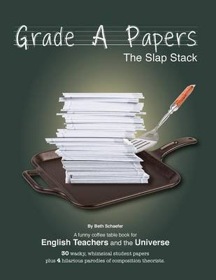 [(Grade a Papers : The Slap Stack)] [By (author) Beth Schaefer] published on (January, 2015)