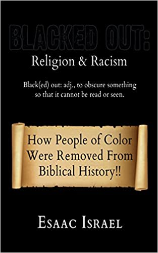Blacked Out: Religion & Racism: How People of Color Were Removed From The Pages Of Biblical History