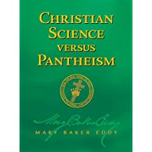 Christian Science versus Pantheism (Authorized Edition)