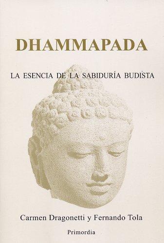 Dhammapada: La Esencia de la Sabiduria Budista (Spanish Edition) [Carmen Dragonetti - Fernando Tola] (Tapa Blanda)