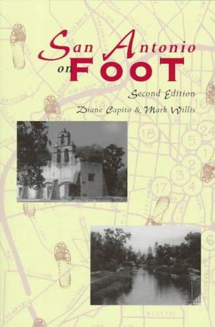 San Antonio on Foot: Second Edition