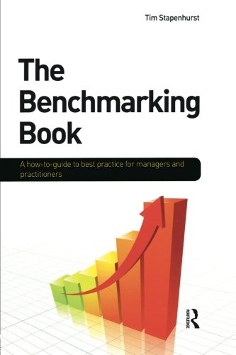 The Benchmarking Book: A how-to guide to best practice for managers and practitioners
