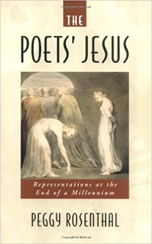 The Poets' Jesus: Representations at the End of a Millennium