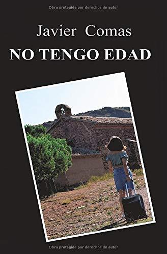 NO TENGO EDAD por Javier Comas Carrasco