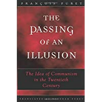 Passing of an Illusion: The Idea of Communism in the Twentieth Century