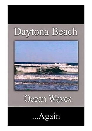 Amazon com: Daytona Beach Ocean Waves -1998 to 2001 : George Roland