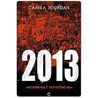 2013: memórias e resistências