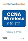CCNA Wireless 640-721 Cert Flash Cards Online, Retail Packaged Version, Daniel, William G., 0789742063