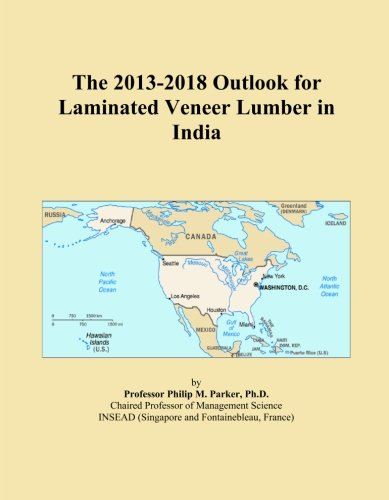 The 2013-2018 Outlook for Laminated Veneer Lumber in India ()