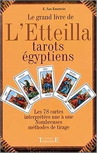 Amazon.fr - Le grand livre de l Etteilla  Tarots egyptiens - E San Emeterio  - Livres c1af44d1e40d