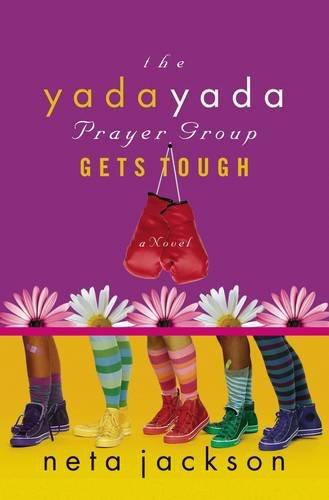 The Yada Yada Prayer Group Gets Tough (Yada Yada Prayer Group, Book 4)