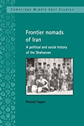 Frontier Nomads of Iran: A Political and Social History of the Shahsevan