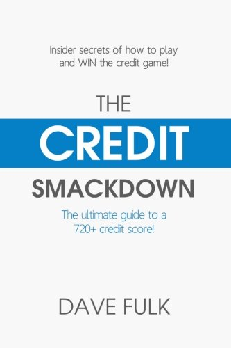 720 Credit Score >> The Credit Smack Down The Ultimate Guide To A 720 Credit