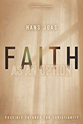 Faith as an Option: Possible Futures for Christianity (Cultural Memory in the Present)