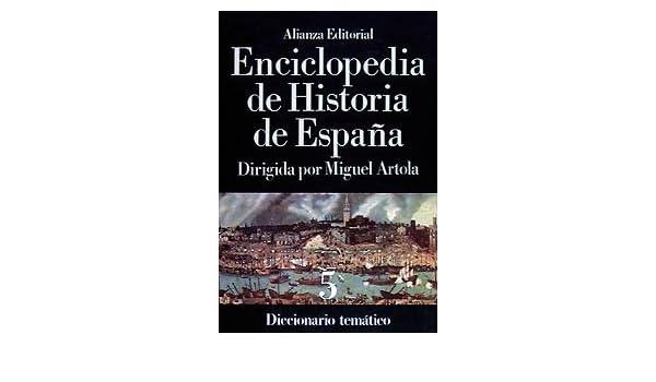 Enciclopedia de Historia de España V . Diccionario temático: 5 Alianza Diccionarios Ad: Amazon.es: Artistas varios: Libros