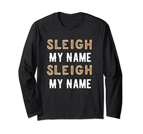 Unisex Sleigh My Name Sleigh My Name Long Sleeve Shirt XL: Black