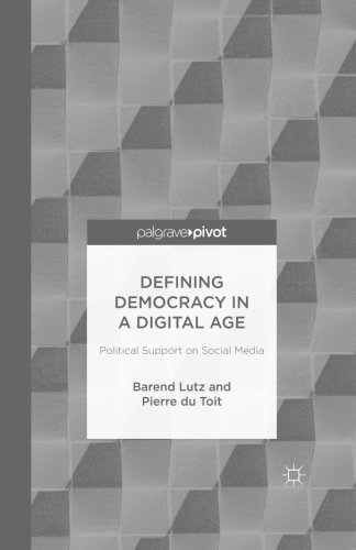 Defining Democracy in a Digital Age: Political Support on Social Media by Palgrave Pivot
