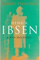 Henrik Ibsen: A new biography Hardcover