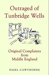 Outraged of Tunbridge Wells: Original Complaints from Middle England