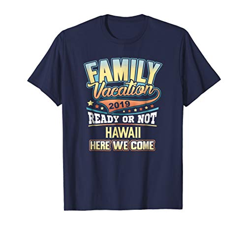 Hawaii Family Vacation 2019 T-shirt (Best Hawaii Cruises 2019)