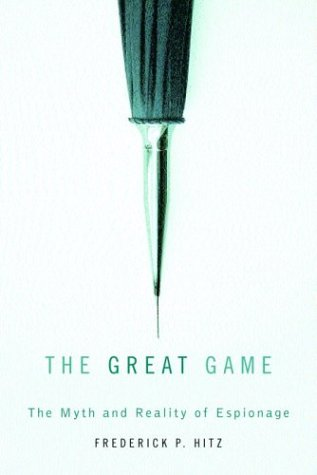The Great Game: The Myth and Reality of Espionage