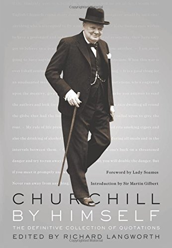 Churchill by Himself: The Definitive Collection of Quotations by Brand: PublicAffairs