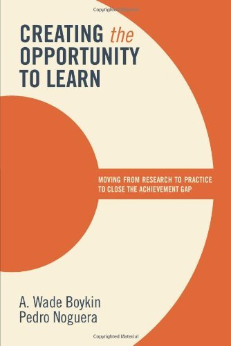 Creating the Opportunity to Learn Moving from Research to Practice to Close the Achievement Gap by A. Wade Boykin & Pedro Noguera [Association for Supervision & Curriculum Developme,2011] (Paperback)