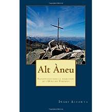 Alt Àneu: Randonnées dans le territoire de lOurs des Pyrénées (French Edition) Feb 7, 2012