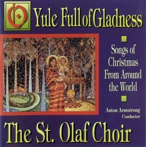 O Yule Full of Gladness: Songs of Christmas From Around the World