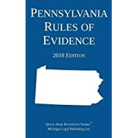 Pennsylvania Rules of Evidence; 2018 Edition