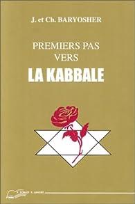 Premiers pas vers la Kabbale, revus et augmentés par Jacques Baryosher