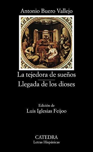 La tejedora de suenos & Llegada de los dioses / The Dream Weaver & Arrival of the Gods (Letras hispanicas / Hisp
