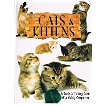 Caring for Cats and Kittens a Guide to Taking Care of a Cuddly Companion (Wonders of Learning)