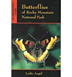 Butterflies of Rocky Mountain National Park, Leslie Angel, 1555663516