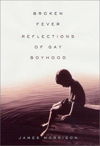 Download Broken Fever: Reflections of Gay Boyhood pdf