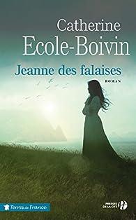 Jeanne des falaises par Catherine Ecole-Boivin