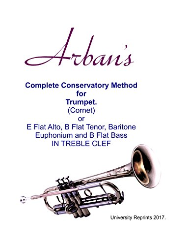 Arban's Complete Conservatory Method for Trumpet [Beautifully Re-Imaged from Original for Greater Clarity. Student Loose Leaf Facsimile Edition. 2017]
