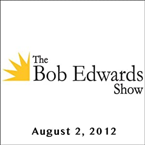 The Bob Edwards Show, Brian Lewis, Gore Vidal, and John Feinstein, August 2, 2012 Radio/TV Program
