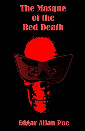 The Masque Of The Red Death Illustrated Kindle Edition