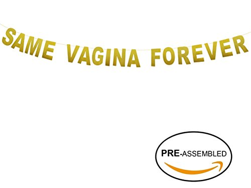 Same Vagina Forever, Bachelor Party Banner Decor, Pre-Strung & Convenient, High Quality Gold Glitter Card Stock