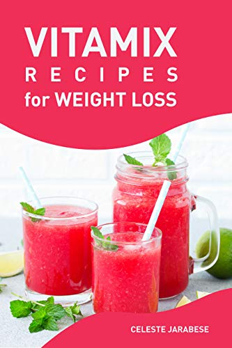 Vitamix Recipes For Weight Loss Quick Easy And Tasty Smoothie Recipes For Weight Loss Healthy Smoothies Rich In Fiber And Antioxidants