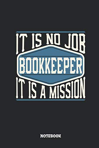 Bookkeeper Notebook - It Is No Job, It Is A Mission: Dot Grid Composition Notebook to Take Notes at Work. Dotted Bullet Point Diary, To-Do-List or Journal For Men and Women.