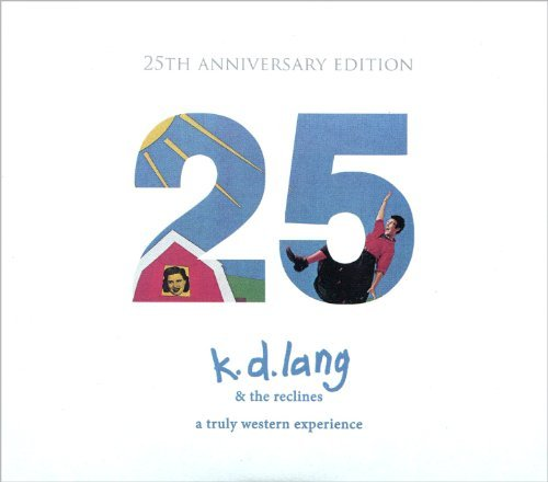 Price comparison product image Truly Western Experience 25th Anniversary by K.D.Lang & Reclines (2010-10-19)