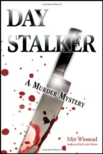 Book: Day Stalker - A Murder Mystery by Mitt Winstead