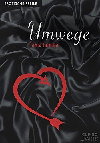 Cupido Darts - Umwege: Erotische Pfeile (German Edition)