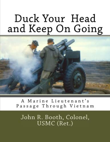 Duck Your Head and Keep on Going: A Marine Lieutenant's Passage Through Vietnam (John Head)